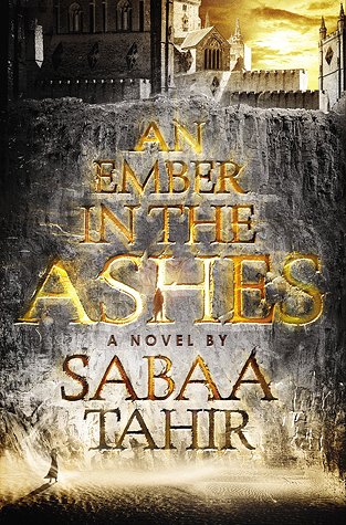Review: An Ember in the Ashes by SabaaTahir