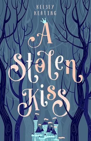 Book Review: A Stolen Kiss (Stolen Royals#1)