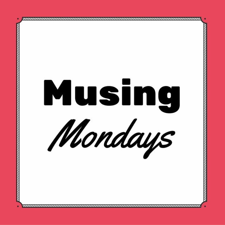 Musing Mondays – September 19th, 2016