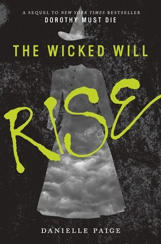 Book Review: The Wicked Will Rise (Dorothy Must Die, #2)