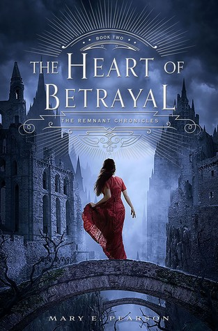 Review: The Heart of Betrayal (The Remnant Chronicles, #2)