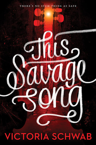 Book Review: This Savage Song (Monsters of Verity, #1)