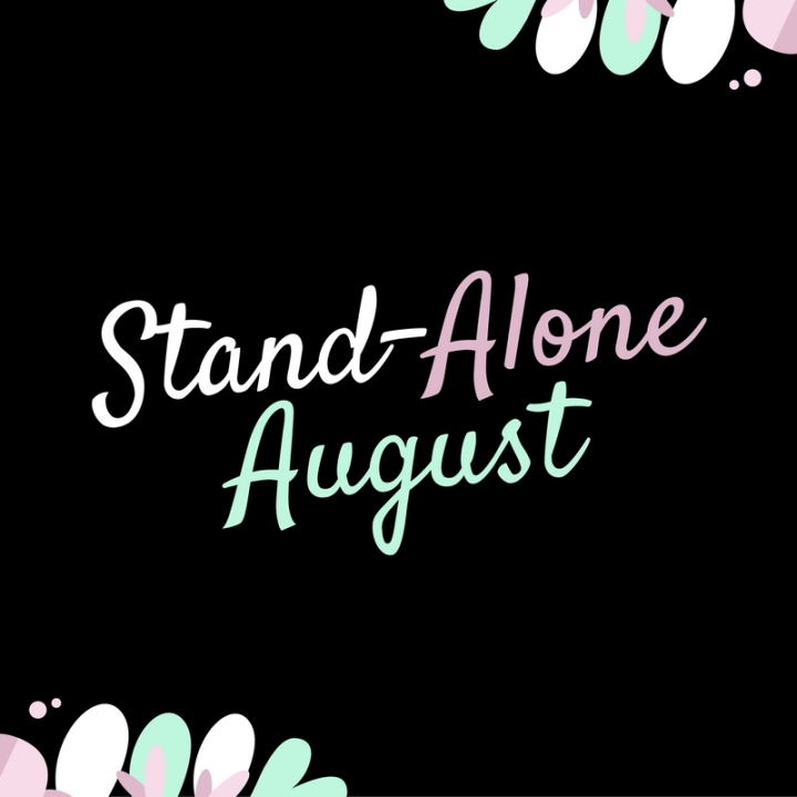 Stand Alone August Wrap-Up: The End is Here!