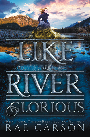 Book Review:Like A River Glorious (The Gold Seer Trilogy, #2)