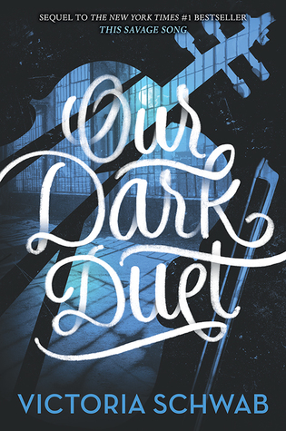 Book Review: Our Dark Duet (Monsters of Verity, #2)