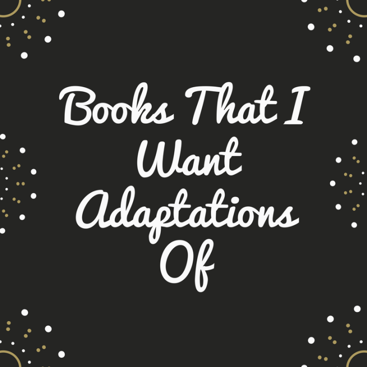 Books That Need Adaptations