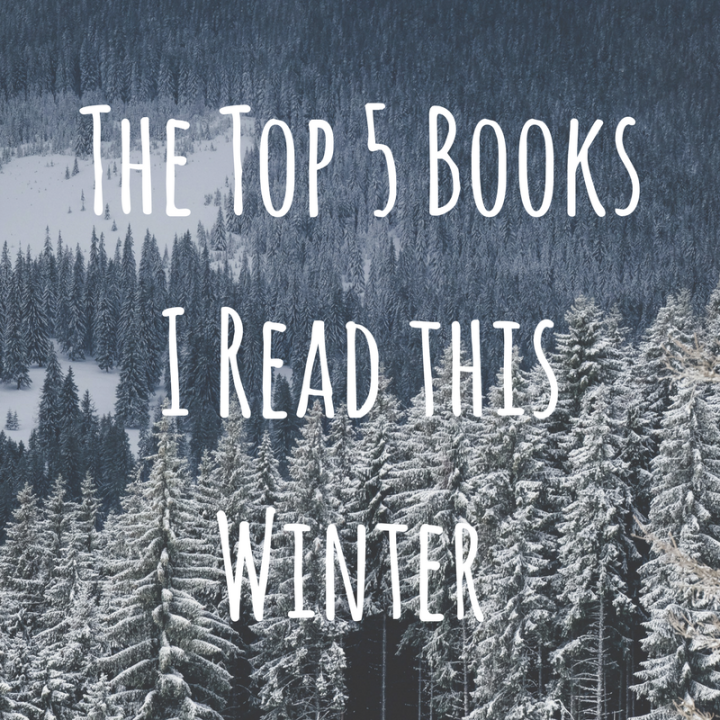 My Top 5 Favorite Reads from this Winter
