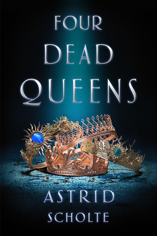 ARC Review: Four Dead Queens