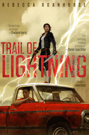 ARC Review: Trail of Lightning (The Sixth World,#1)