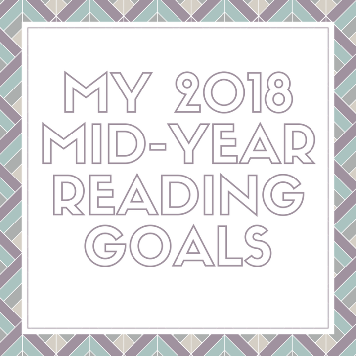 My 2018 Mid-Year Personal Reading Goals