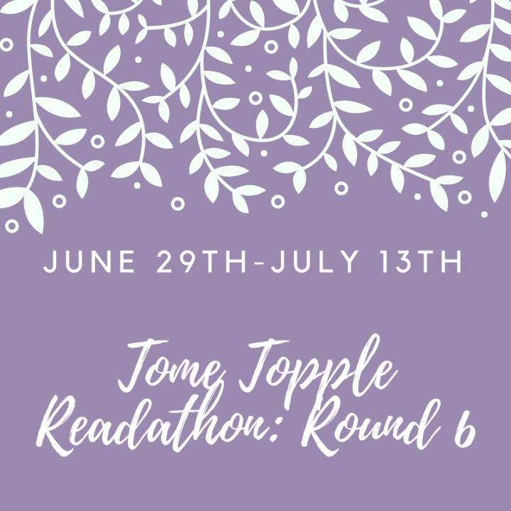 My Tome Topple Readathon: Round 6TBR