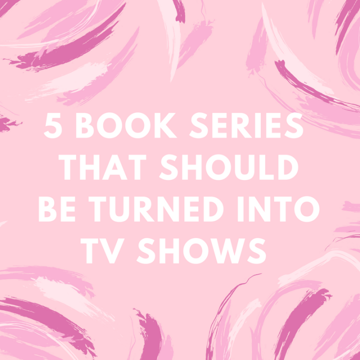 Book Series That Would Be Perfect ForTelevision