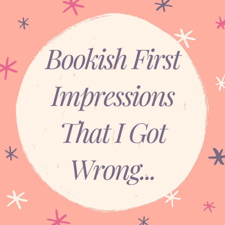 First Impressions of Books That I Got Wrong