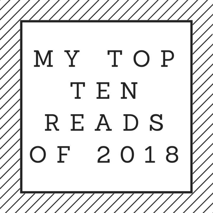 My Top 10 Reads of 2018