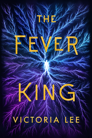 ARC Review: The Fever King (Feverwake, #1)