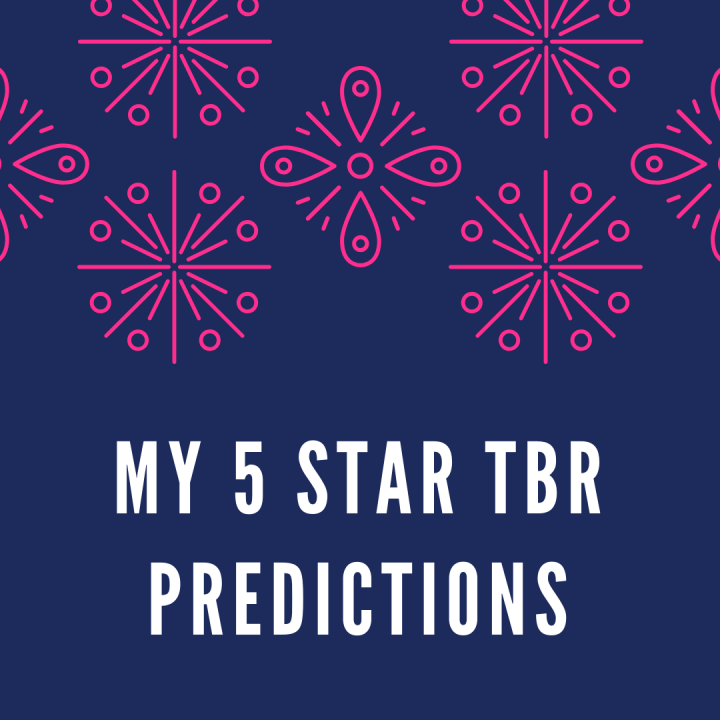 My 5 Star TBR Predictions: Round 2