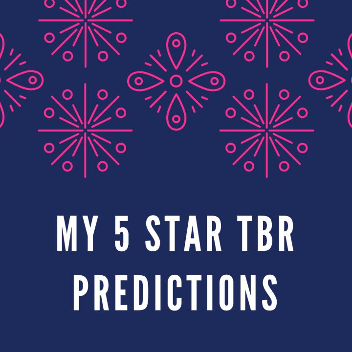 My 5 Star TBR Predictions: Round2