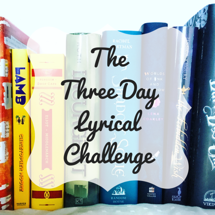 Three Day Lyrical Challenge – Day One