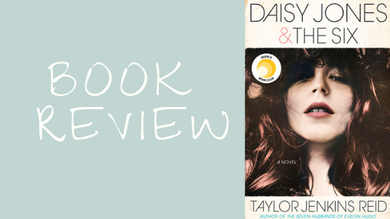 Book Review: Daisy Jones & The Six