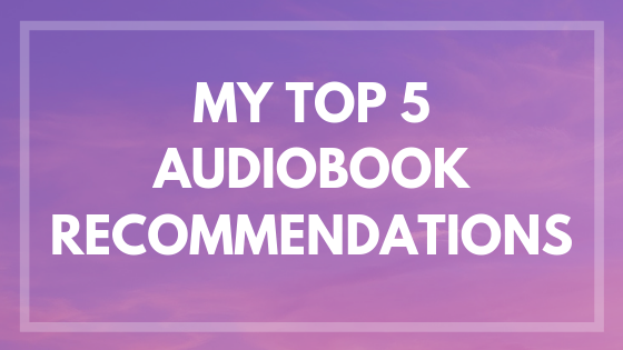 Top 5 Audiobook Recommendations