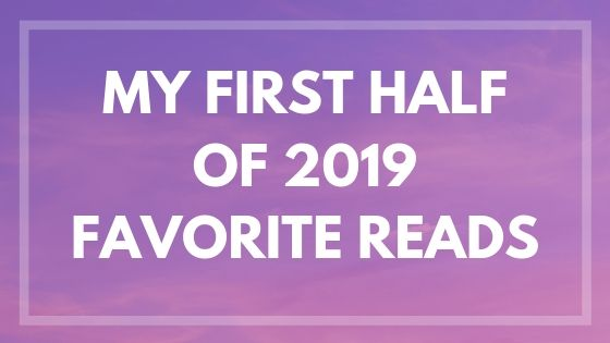 My Top Fave Reads of the First Half of 2019