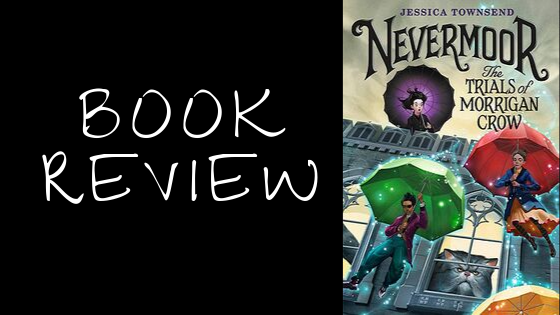 Book Review: The Trials of Morrigan Crow (Nevermoor, #1)